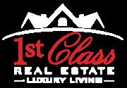 1st Class Real Estate  Luxury Living - Houston Logo