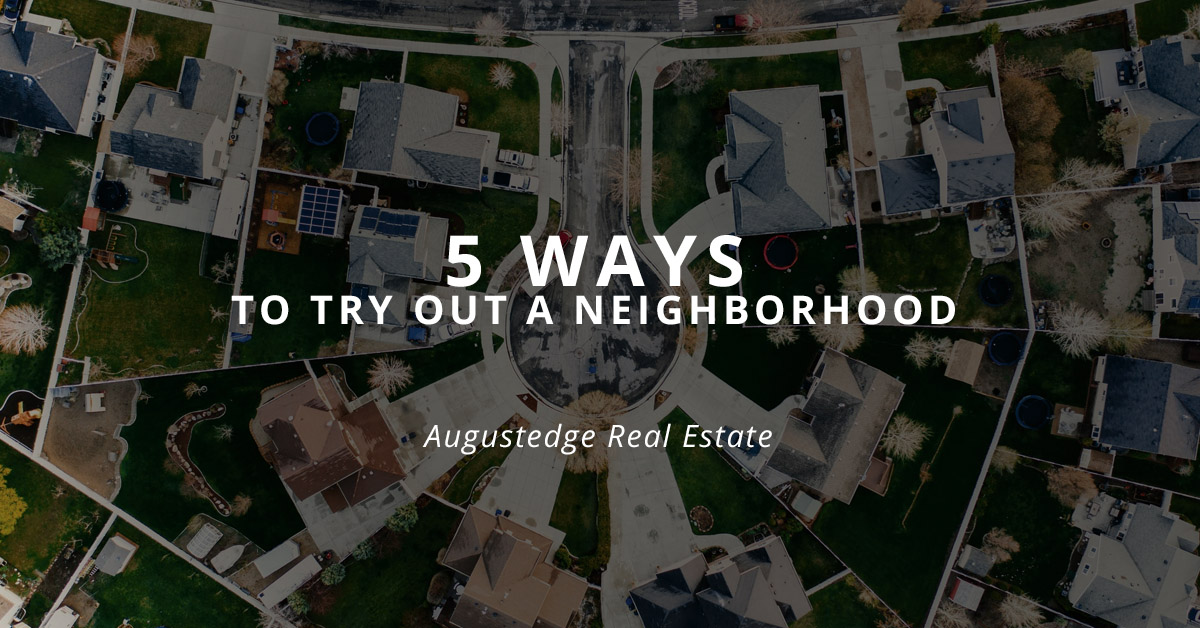 5 Ways to Try out a Neighborhood