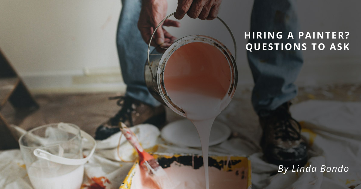 Hiring a painter? Questions to ask.