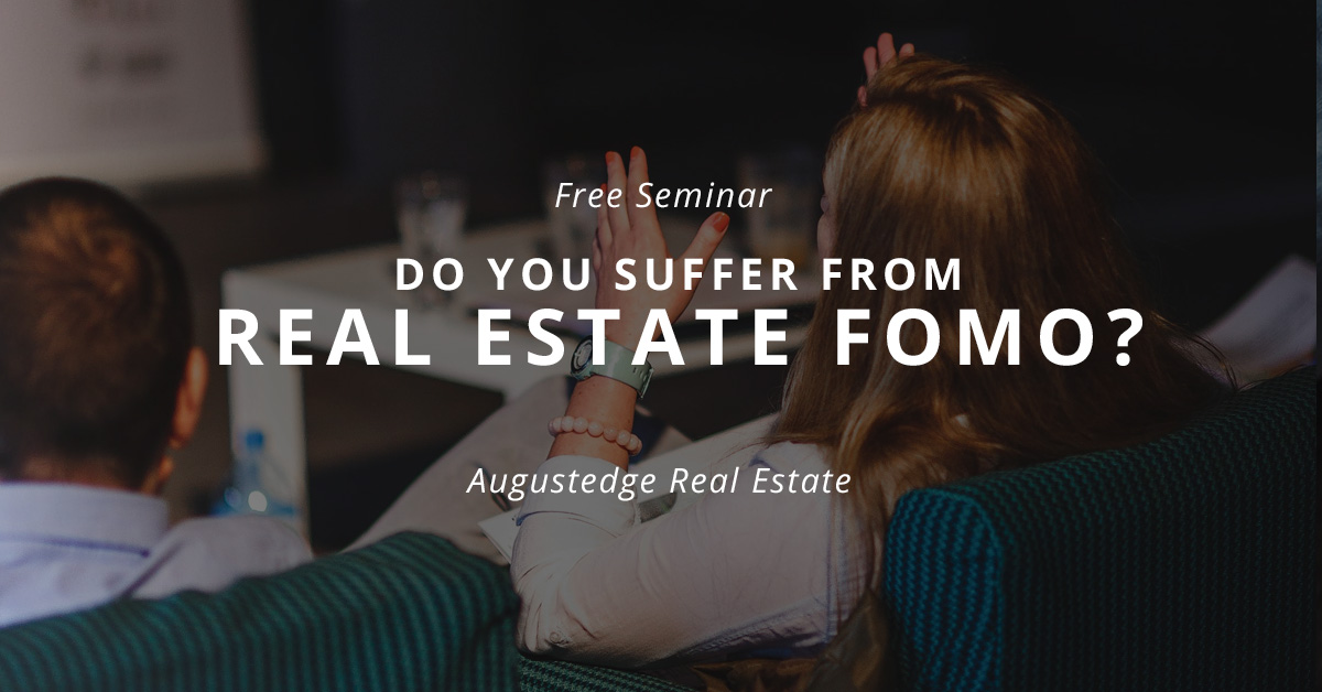 Do you suffer from Real Estate Fear of Missing Out?