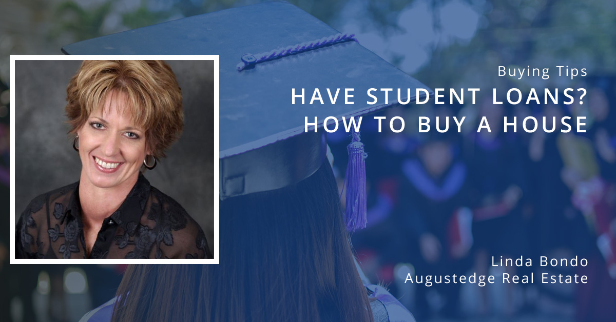 How to buy a house when you have student loans