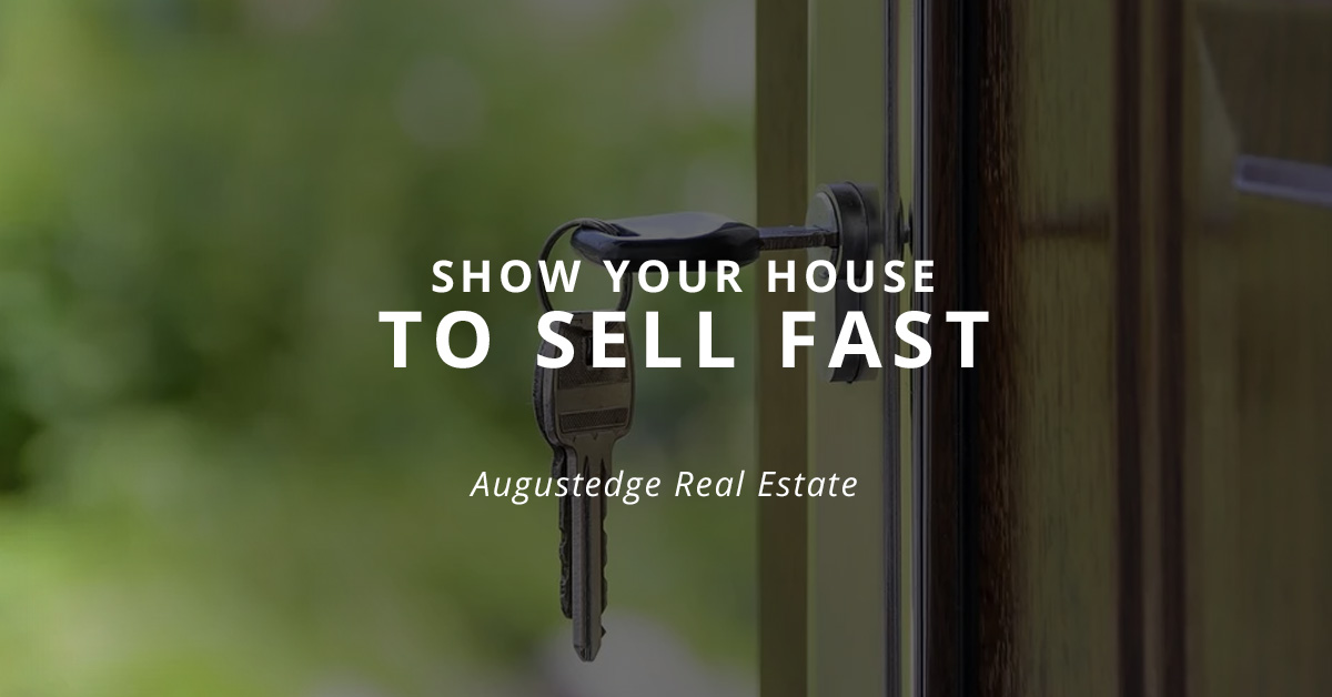 Show your house to sell fast