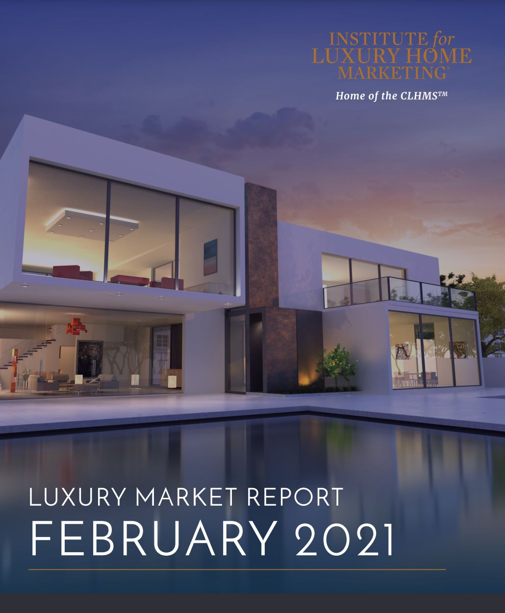 ILHM Institute for Luxury Home Marketing - CLHMS Certified Luxury Home Marketing Specialist 2021 02 26 February Luxury Home Market Report for North America Hoey Team exp Realty