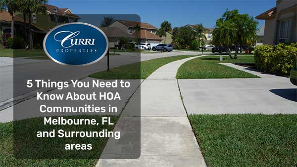 5 Things You Need to Know About HOA Communities in Melbourne, FL and Surrounding areas
