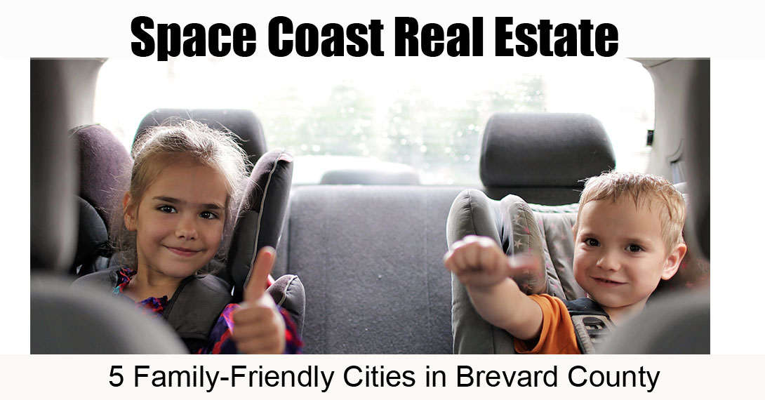 Space Coast Real Estate: 5 Family-Friendly Cities in Brevard County
