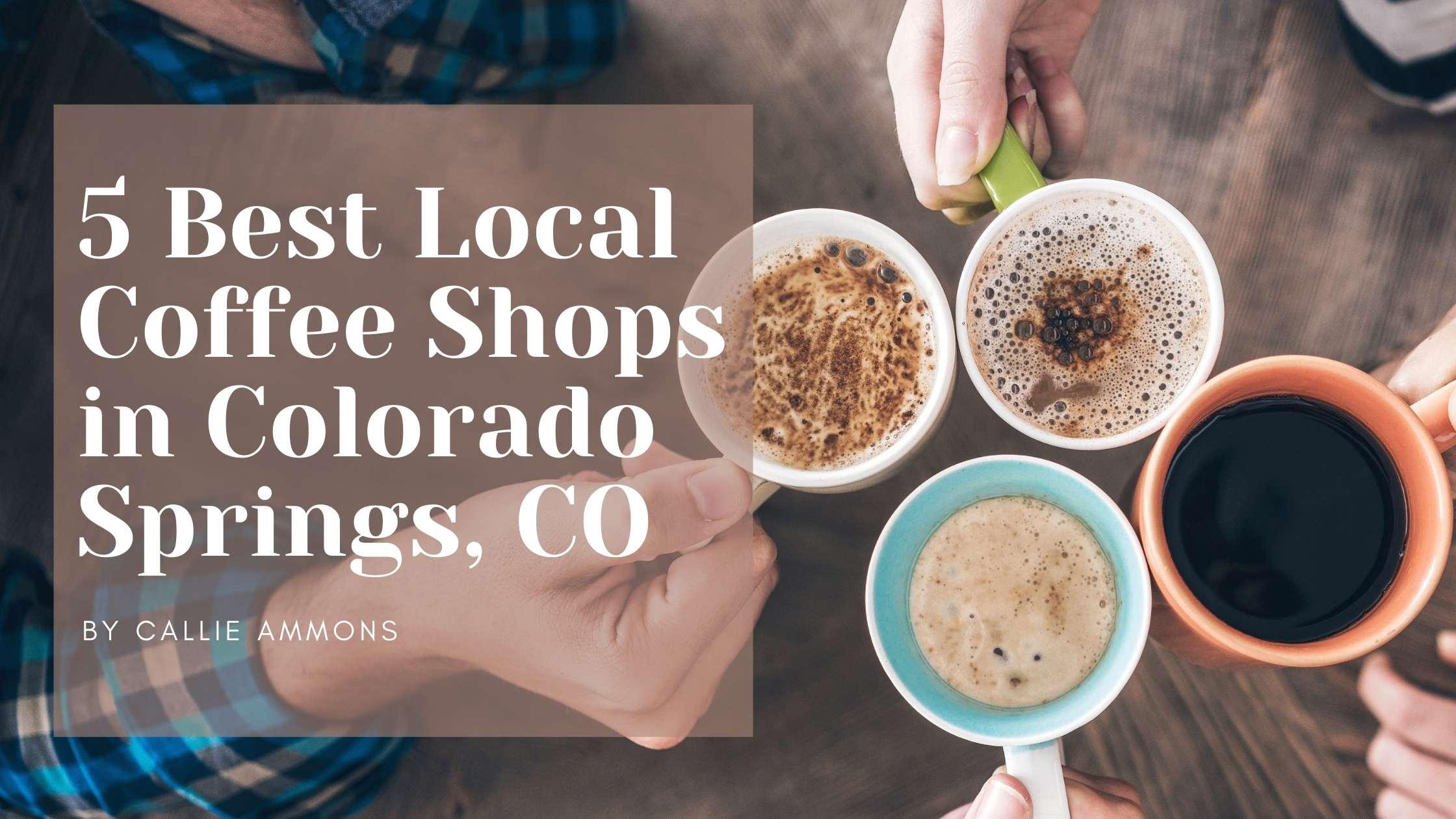 best local coffee shops in colorado springs