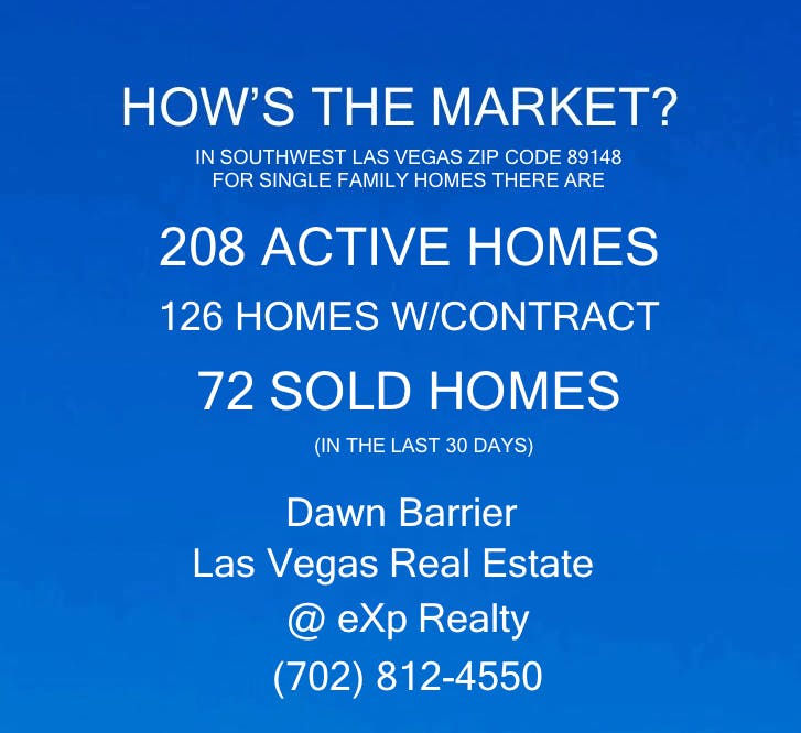 Southwest Las Vegas Nevada Real Estate Market Report Zip Code 89148 August 8 2018 by Dawn Barrier eXp Realty 702-812-4550