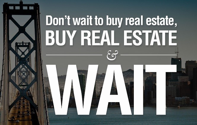 Buy Real Estate and Wait