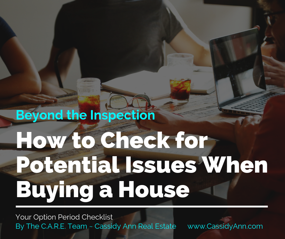 Home buyer tips Option period checklist how to look for potential issues when buying a home