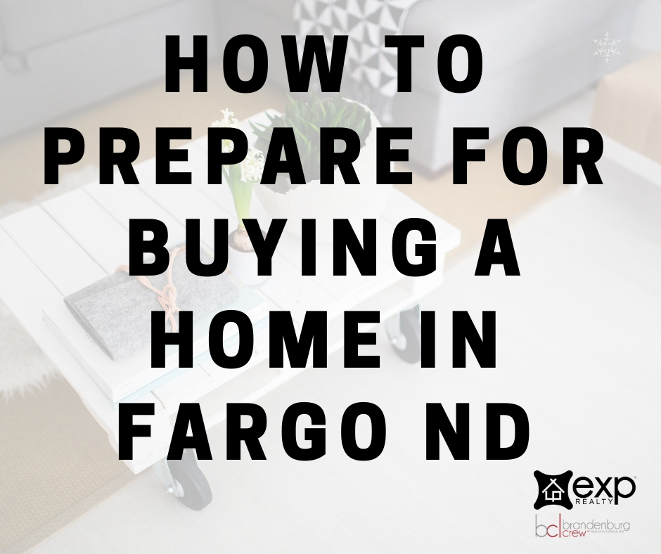 How to Prepare for Buying a Home in Fargo ND