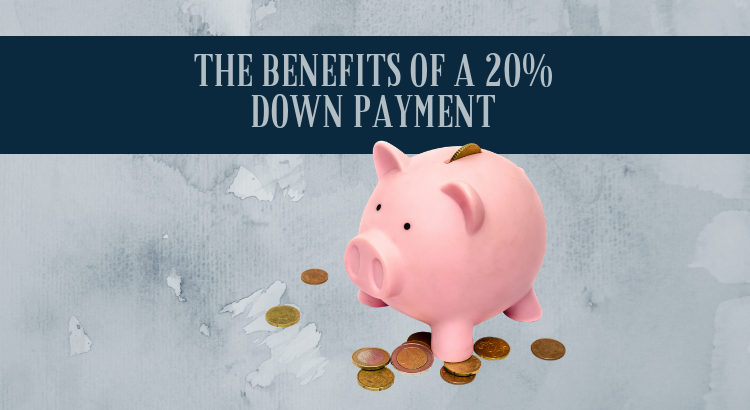 The Benefits of a 20% Down Payment | MyKCM