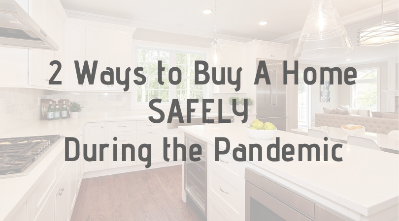 How to buy a home safely during Covid-19