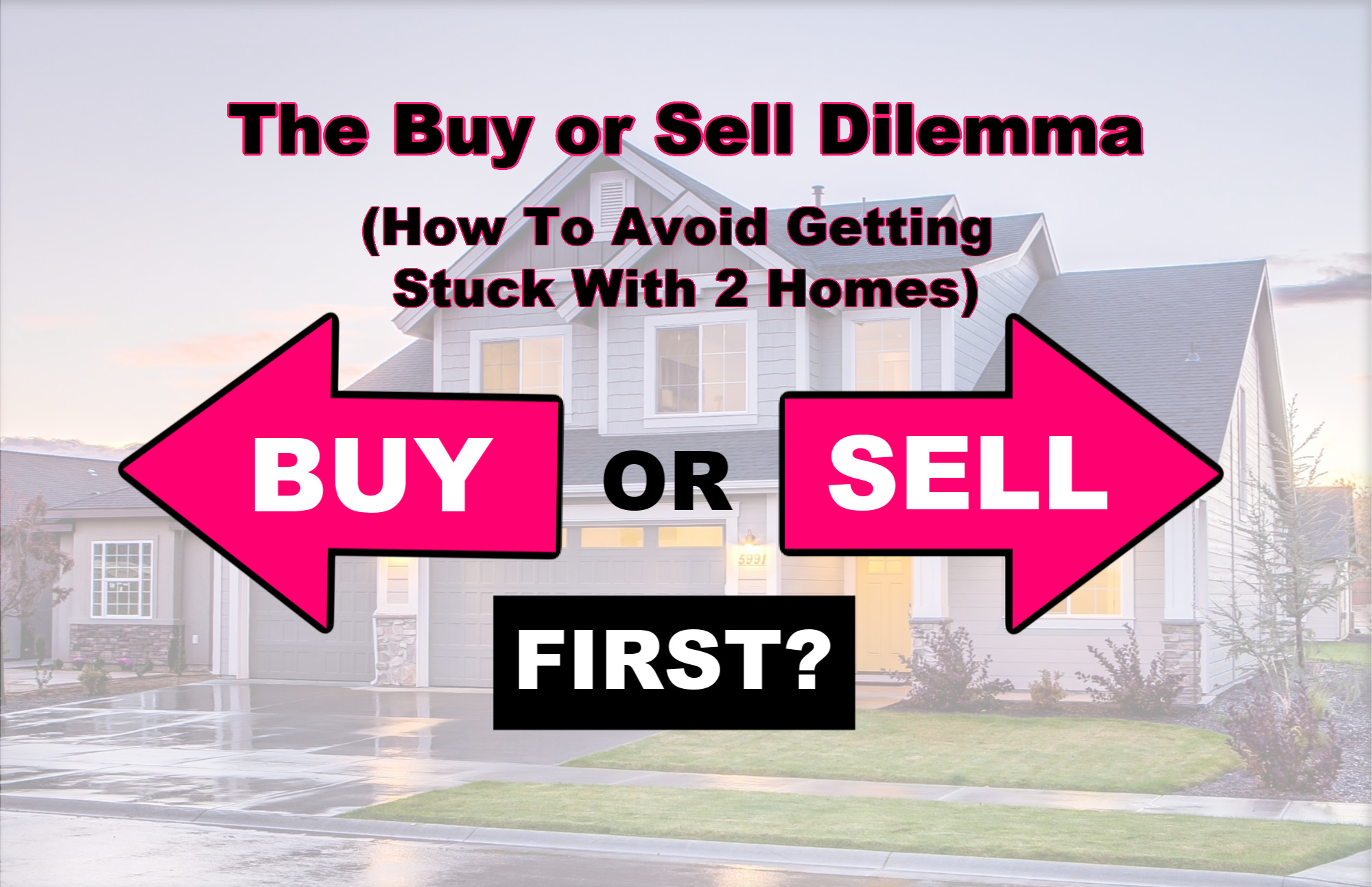 Don't Be Stuck With 2 Homes