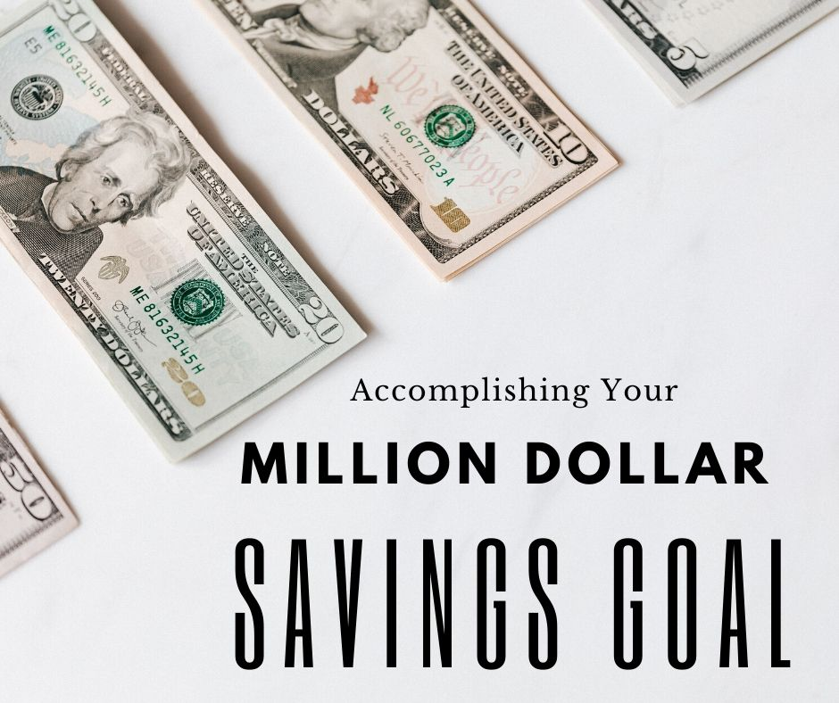 Accomplishing Your million dollar savings goal