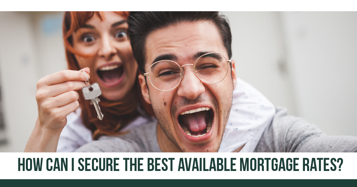 How Can I Secure The Best Available Mortgage Rate