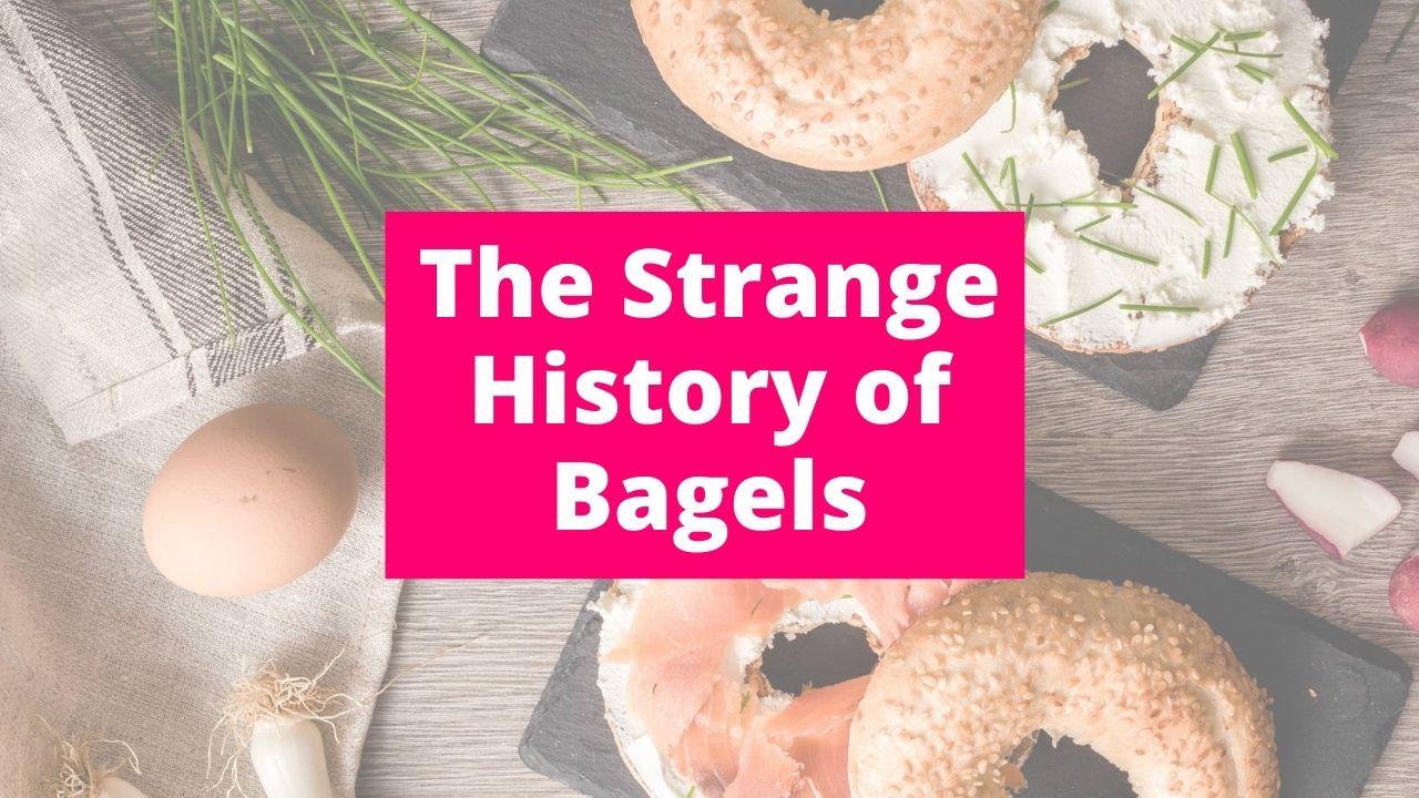 The Strange History of Bagels