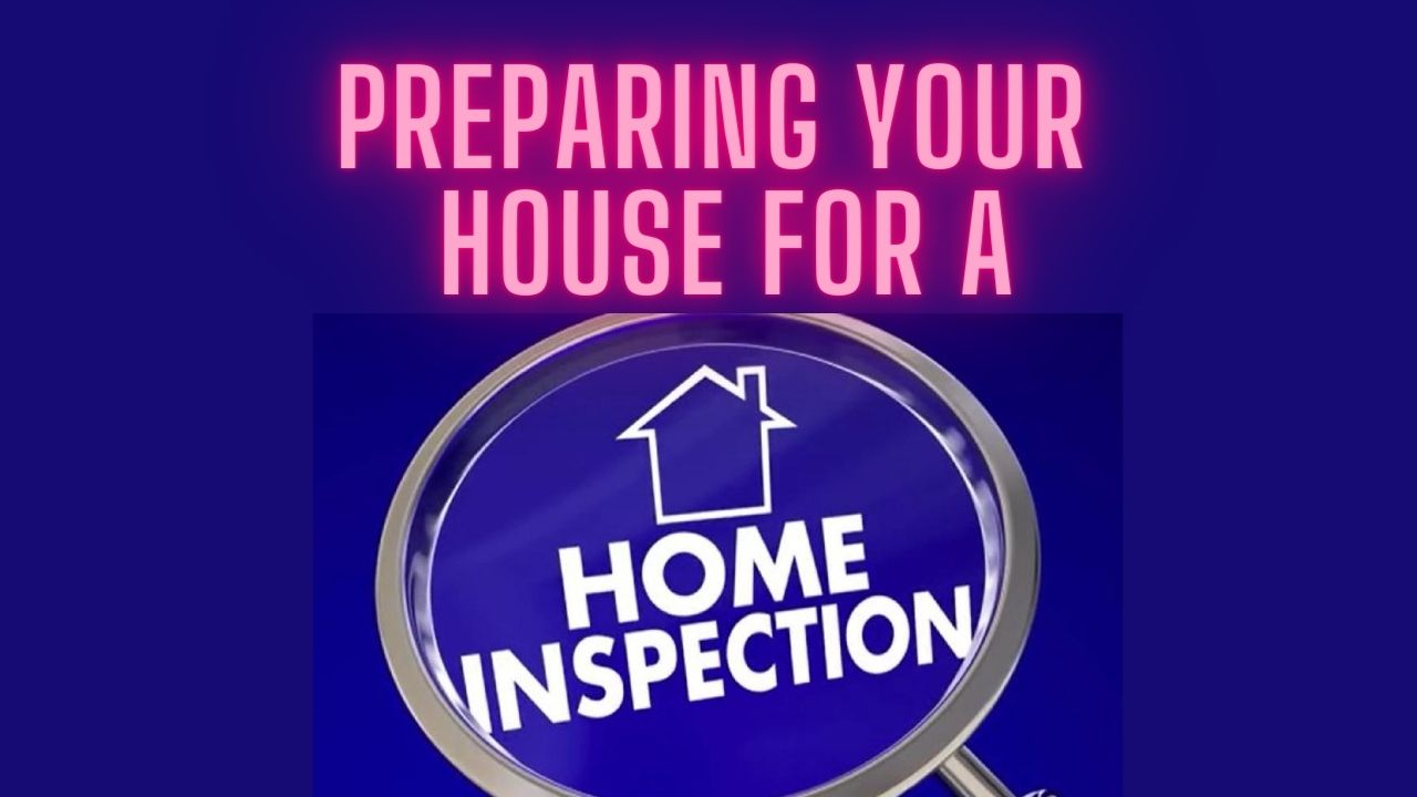 Preparing Your House For A Home Inspection