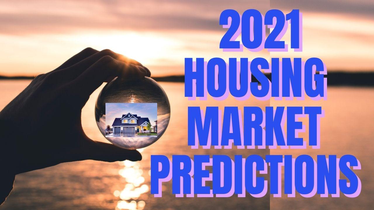 2021 Housing Market Predictions