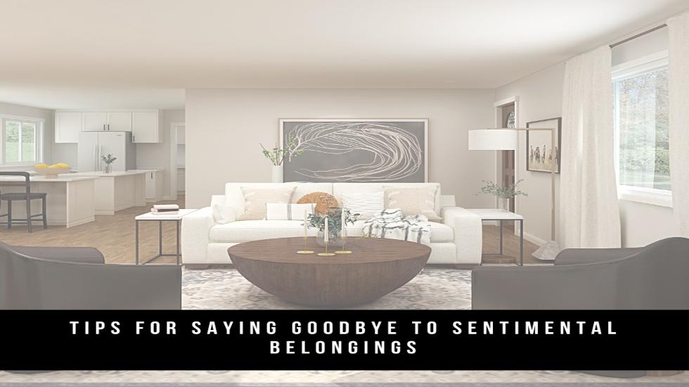 Tips for Saying Goodbye to Sentimental Belongings