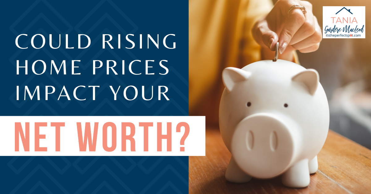 Could Riding Home Prices Impact Your Net Worth