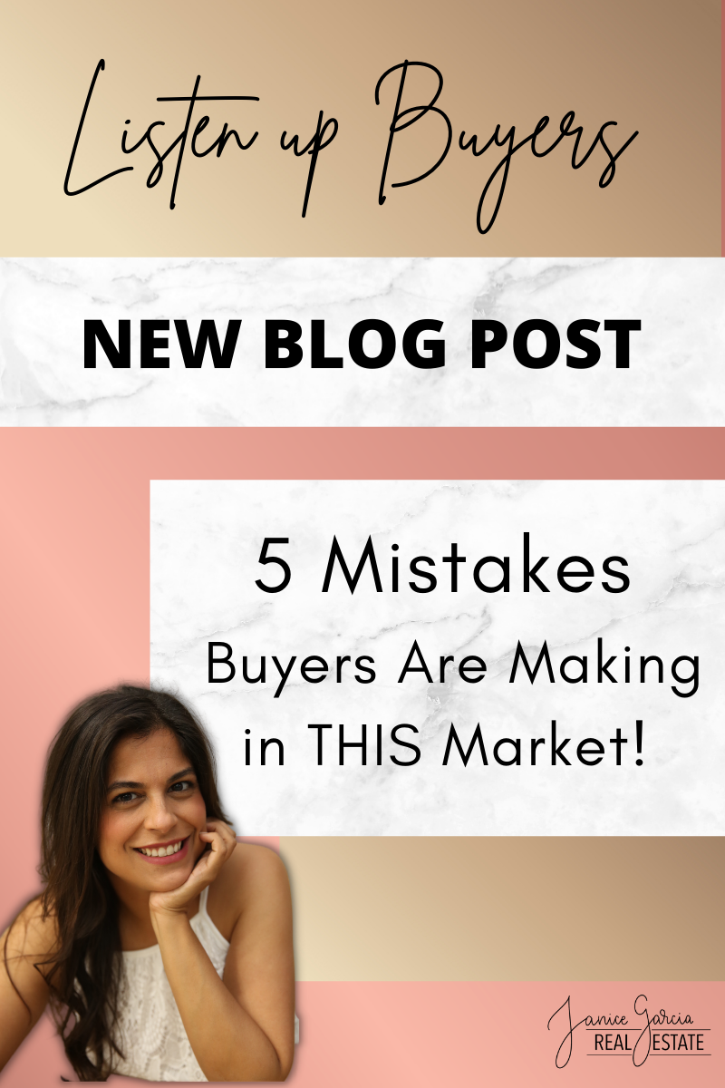 5 Mistakes Buyers Are Making by Janice Garcia