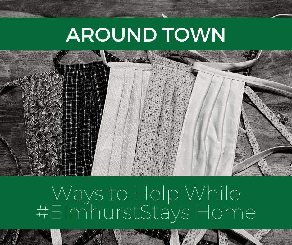 Around Town: Ways to Help While #ElmhurstStaysHome